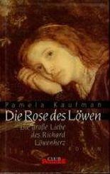 Die Rose des Löwen : Roman.