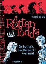 Die Rottentodds  - Oh Schreck, die Miesbachs kommen!