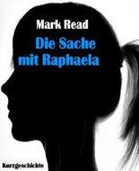 Die Sache mit Raphaela