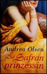 Die Safranprinzessin, Historischer Roman,