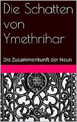 Die Schatten von Ymethrihar: Die Zusammenkunft der Neun