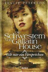 Die Schwestern von Gallatin House Band 1: Gib mir ein Versprechen