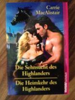 Die Sehnsucht des Highlanders / Die Heimkehr des Highlanders