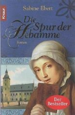 Die Spur der Hebamme von Ebert. Sabine (2007) Taschenbuch