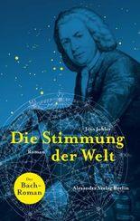 Die Stimmung der Welt: Der Bach-Roman