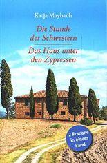 Die Stunde der Schwestern / Das Haus der Zypressen