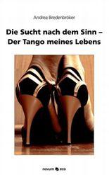 Die Sucht Nach Dem Sinn - Der Tango Meines Lebens