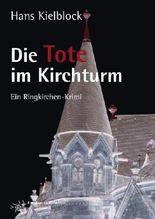 Die Tote im Kirchturm: ein Ringkirchenkrimi