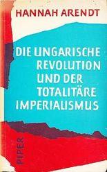 Die Ungarische Revolution und der totalitäre Imperialismus