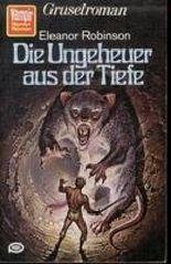Die Ungeheuer aus der Tiefe - Gruselroman.