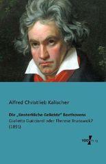 Die Unsterbliche Geliebte Beethovens