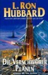 Die Verschwörer planen, Mission Erde Teil 1. Science Fiction Roman . = Mission Earth : The Invaders Plan ; 392928412x