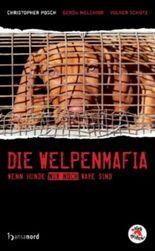 Die Welpenmafia - Wenn Hunde nur noch Ware sind