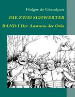 Die Zwei Schwerter, Band 1: Der Ansturm der Orks