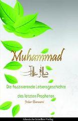Die faszinierende Lebensgeschichte des letzten Propheten Muhammad - 6. Auflage