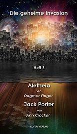 Die geheime Invasion - Heft 3: Aletheia & Jack Porter