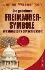 Die geheimen Freimaurersymbole Washingtons entschlüsselt