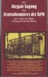 Die illegale Tagung des Zentralkomitees der KPD am 7. Februar 1933 in Ziegenhals bei Berlin