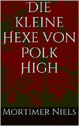 Die kleine Hexe von Polk High (German Edition)