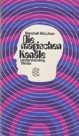 "Die magischen Kanäle, ""Understanding Media"" [von Marshall McLuhan];"
