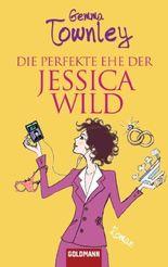 Die perfekte Ehe der Jessica Wild