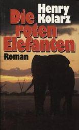 Die roten Elefanten : Roman.