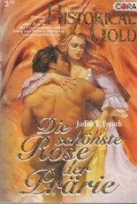 Die schönste Rose der Prärie (Historical Gold 3/97)