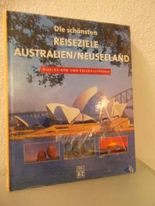 Die schönsten Reiseziele Australien / Neuseeland - Bildlexikon und Erlebnisführer