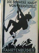 Die schwere Nacht von Kerviszell : Ein Fahrtenabenteuer. Pierre Delsuc. Deutsch bearb. von Ernst Drouven. Mit [eingedr.] Bildern von Lothar Rohrer, Fahrtenbücher ; Bd. 1