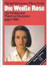 Die weisse Rose: Der Widerstand Münchner Studenten gegen Hitler. Informationen zum Film