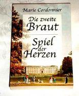 Die zweite Braut. Spiel der Herzen . Zwei Romane .