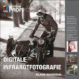 Digitale Infrarotfotografie (mitp Edition Profifoto)