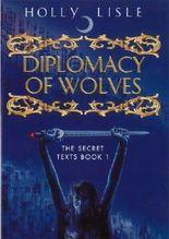 Diplomacy of Wolves (Secret Texts)