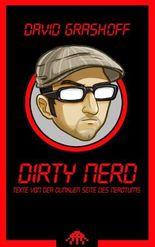 Dirty Nerd: Texte von der dunklen Seite des Nerdtums