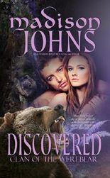 Discovered, (Werebear Shifter Romance) (Clan of the Werebear Book 2)