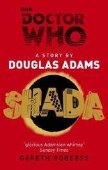 Doctor Who: Shada by Adams, Douglas, Roberts, Gareth ( 2013 )