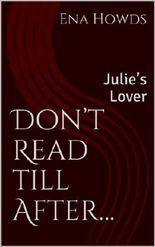 Don't Read till After...: Julie's Lover