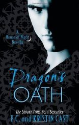 Dragon's Oath: Number 1 in series (House of Night Novellas) by Cast, P. C., Cast, Kristin ( 2011 )