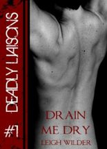 Drain Me Dry (Dead End Streets: Deadly Liaisons #1)