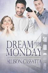 Dream 'til Monday