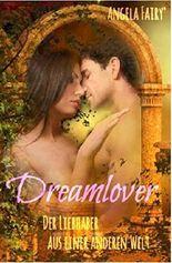 Dreamlover (Paranormal Romance): Der Liebhaber aus einer anderen Welt