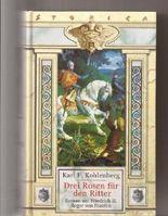 Drei Rosen für den Ritter - Roman um Friedrich II. Roger von Staufen - Reihe Weltbild Sammler-Editionen