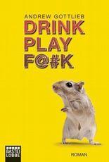 Drink, Play, F@¿k
