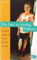 Du bist so mutig, Salome!