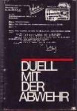 Duell mit der Abwehr Dokumentarische Skizzen über die Tschekisten der Leningrader Front, 1941 bis 1945.