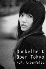 Dunkelheit über Tokyo (German Edition)