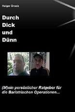 Durch Dick und Dünn: (M)ein persönlicher Ratgeber für Bariatrische Operationen