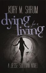 Dying for a Living (A Jesse Sullivan Novel)