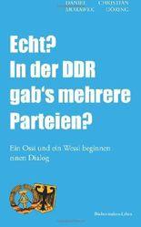 Echt? In der DDR gab's mehrere Parteien?: Ein Ossi und ein Wessi beginnen einen Dialog