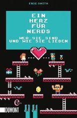 Ein Herz für Nerds: Wer sie sind und wie sie lieben (Taschenbücher)